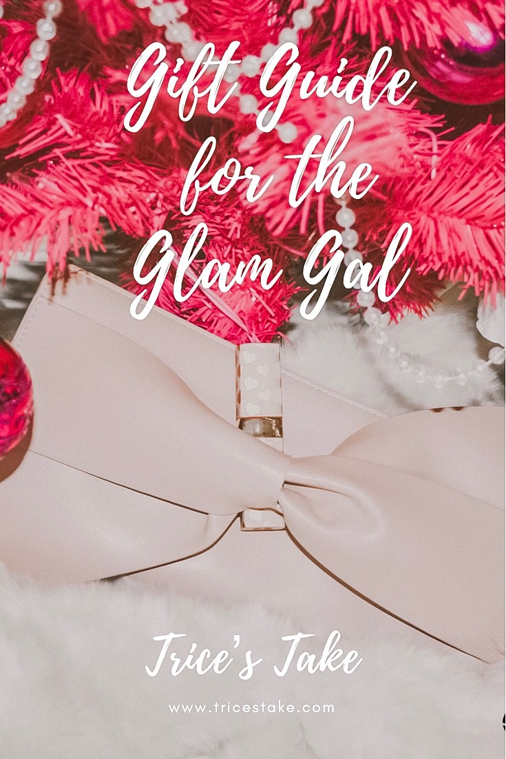 Gift Guide for the Glam Gal