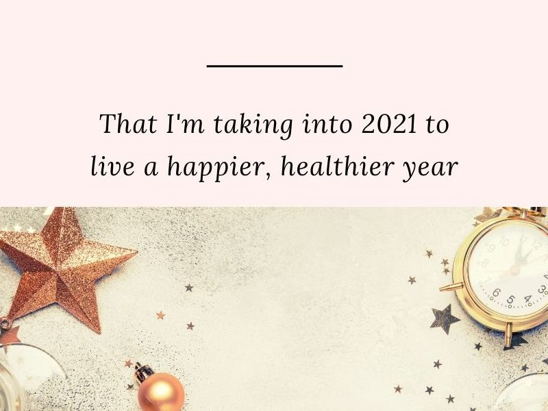 7 Lessons I learned in 2020 that I'm taking into 2021 to live a happier, healthier year.